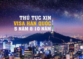 Hướng dẫn xin Visa Hàn Quốc 5 Năm